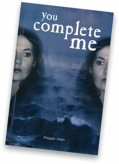 you complete me - Maggie Allen